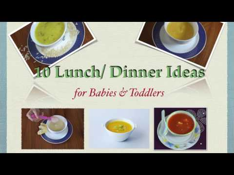 10 Lunch, Dinner Recipes For Babies And Toddlers   (6 Months - 1+ Year)   Homemade Baby Food Recipes