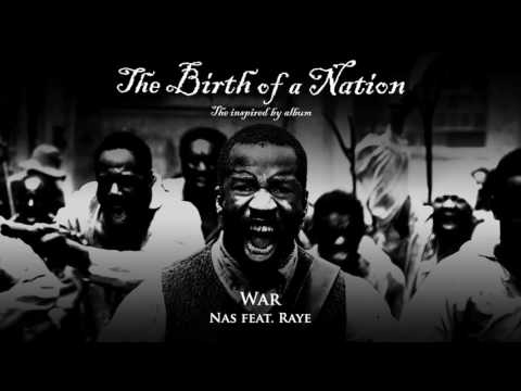 Nas -  War (feat. Raye) [from The Birth of a Nation: The Inspired By Album]