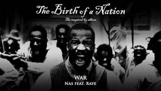 Nas - War (feat. Raye) [from The Birth of a Nation: The Inspired By Album] (Official Audio)