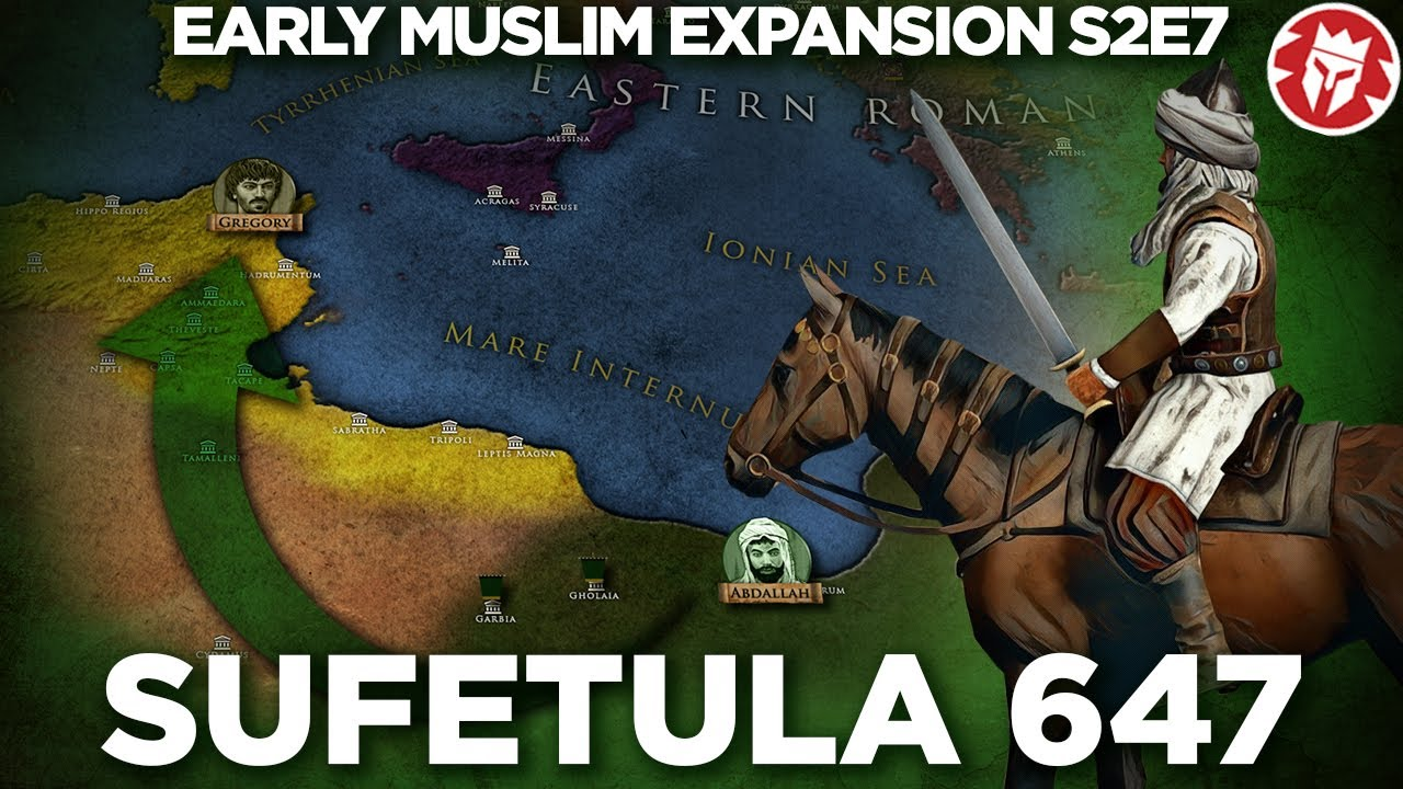 Beginning of Muslim Africa - Battle of Sufetula 647 DOCUMENTARY