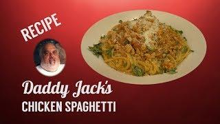 Chicken Spaghetti - Daddy Jack's Recipe