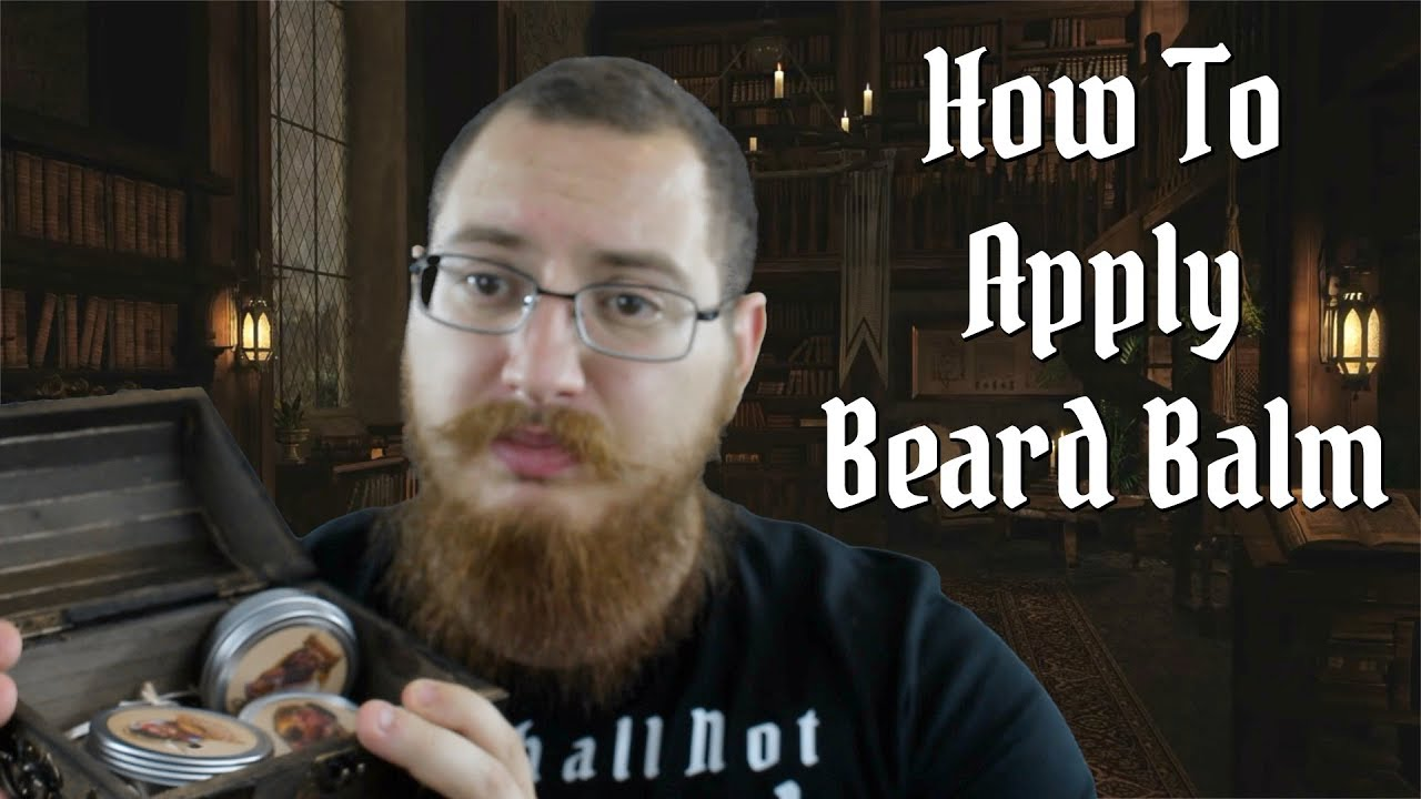 How To Apply Beard Balm - A Beginners Guide - YouTube