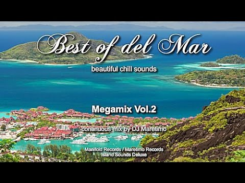 DJ Maretimo - Best Of Del Mar Megamix Vol.2, HD, 2017, 8+Hours, Beautiful Chill Cafe Mix
