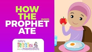 Zaky's Little Reminder   How Prophet Muhammad (saws) ATE!