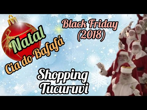 Papai Noel Cia do Bafafá: Black Friday 2018 - Shopping Tucuruvi - Orçamentos: (11)947753078 Whatsapp