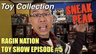 Toy Collection Sneak Peak - [RAGIN NATION TOY SHOW #5]