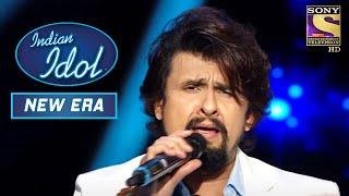 Sonu Nigam ने दिखाया अपने आवाज़ का Magic | Indian Idol | New Era