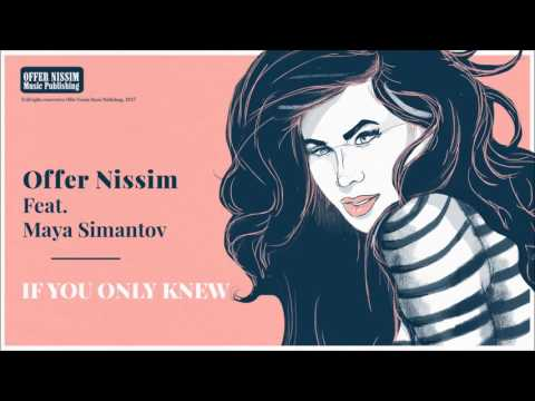 Offer Nissim Feat. Maya Simantov - If You Only Knew
