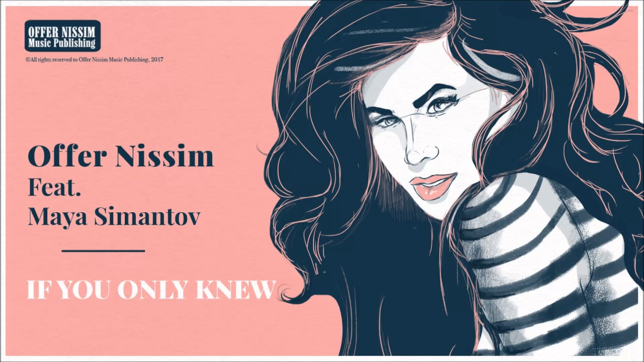Offer Nissim Feat. Maya Simantov - If You Only Knew #1