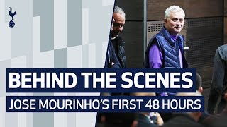 BEHIND THE SCENES | JOSE MOURINHO'S FIRST 48 HOURS AT SPURS