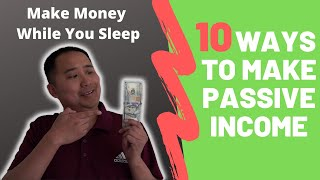 10 Ways To Build Passive Income - As little as $100! - Make Money While You Sleep