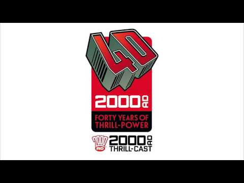 The 2000 AD Thrill-Cast: Celebrating 40 Years of Thrill-power!
