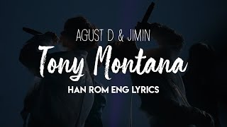 Agust D & JIMIN – Tony Montana STUDIO VERSION | HAN | ROM | ENG LYRICS