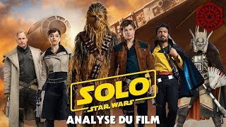 SOLO : A STAR WARS STORY - Analyse du film
