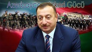 AZERBAYCAN Askeri Gücü - AZERBAYCAN Əsgəri Gücü