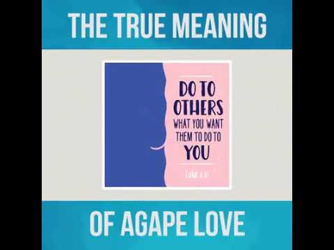 True Meaning Of AGAPE Love In Bible