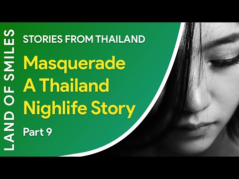 Masquerade A Thailand Nightlife Story Part 9 (2018)
