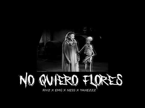 MDH(RIVZ X EMG)- NO QUIERO FLORES FT NESS X YANEZZ