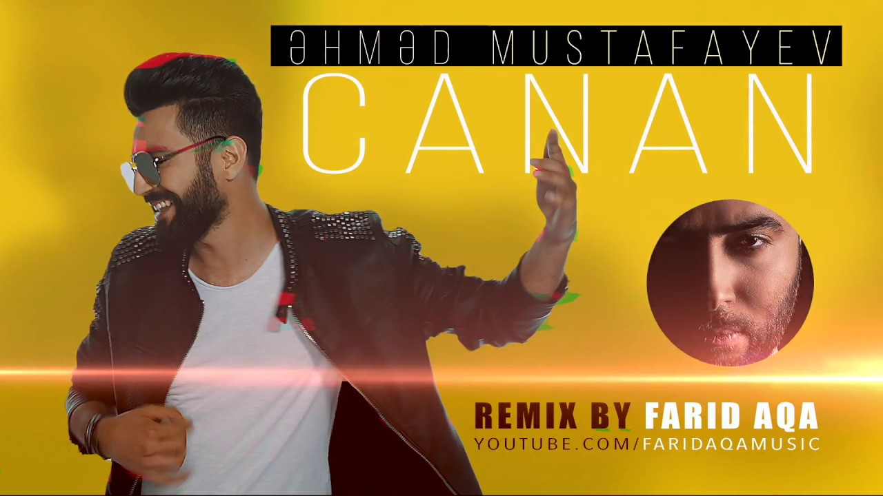 Ahmed Mustafayev Canan Remiks Youtube