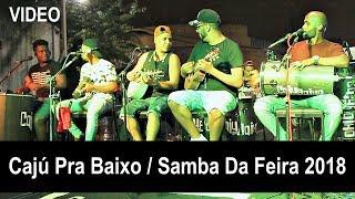 Baixar CAJÚ PRA BAIXO - RODA DE SAMBA DA FEIRA DE MESQUITA 2018 BSP