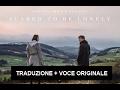 Scared To Be Lonely  Traduzione + Voce Originale