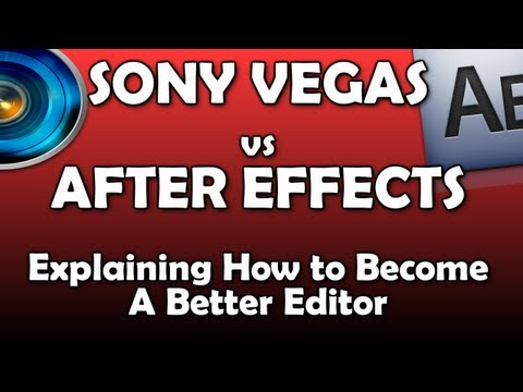 Vegas vs After Effects: Which Should You Use and Why - How to become better