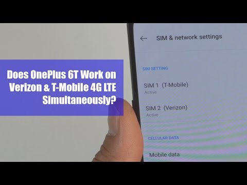 Does OnePlus 6T Work on Verizon & T-Mobile 4G LTE Simultaneously