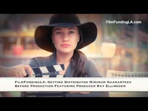 Film Funding LA: Getting Distributor Minimum Guarantees Before Production with Ray Ellingsen