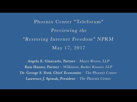 "Phoenix Center Teleforum - Previewing the ""Restoring Internet Freedom"" NPRM"