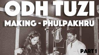 Making of Odh Tuzi - Part 1- Phulpakhru - NotMarried Films