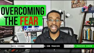 FOREX TRADING - Overcoming the FEAR