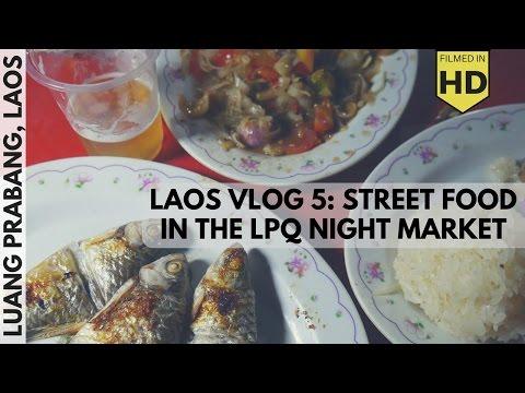 Laos Travel Vlog 5: Street Food in the Luang Prabang Night Market!!