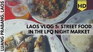 Laos Travel Vlog #5: Cheap Luang Prabang Guest House, Night Market, and Street Food!