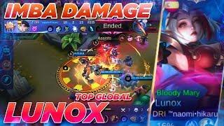 IMBA DAMAGE LUNOX ! - Top Global Lunox by Naomi Hikaru  - Mobile Legends