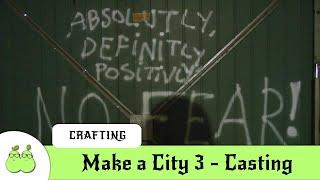 Make a City 3: Casting