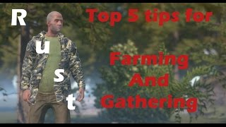 Rust - Top 5 Tips For Farming and Gathering
