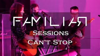 Familiar Sessions - Can't Stop