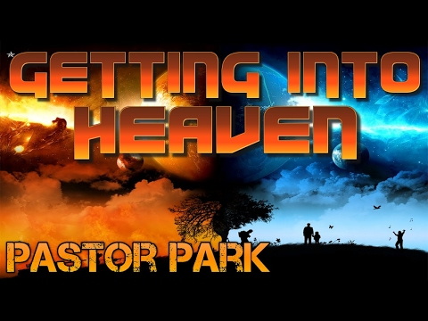 Getting to Heaven? Take it serious!