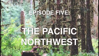 The Great American Road Trip | Episode Five: The Pacific North West