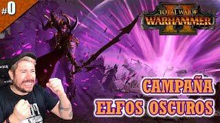TOTAL WAR: WARHAMMER 2 | CAMPAÑA ELFOS OSCUROS #00 | Gameplay español