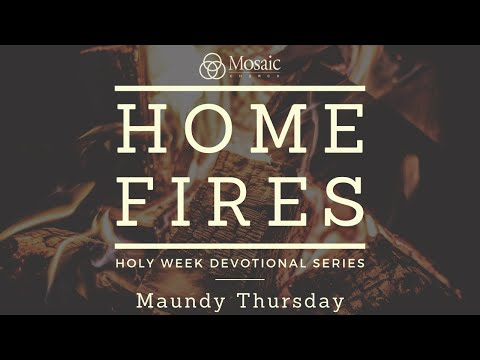 Home Fires - Maundy Thursday