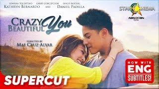 Crazy Beautiful You | Daniel Padilla, Kathryn Bernardo | Supercut (With Eng Subs)