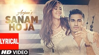 SANAM HO JA Lyrical Video Song | Arjun | Latest Hindi Song 2016 | T-Series