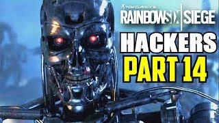 Rainbow Six Siege: Hackers Caught Part 14 Gameplay