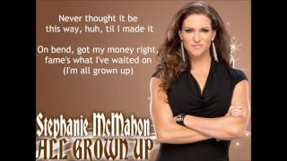 Stephanie McMahon WWE Theme Song - All Grown Up (lyrics)