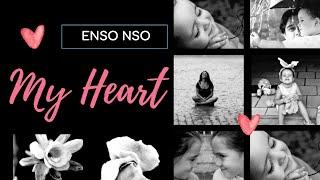 My Heart (With Lyrics) - ENSO NSO MUSIC & ALEXANDRINA BESTEIRO PHOTOGRAPHY