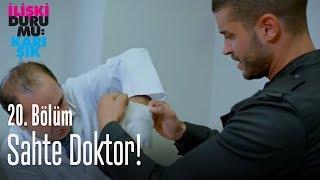 <b>Sahte doktor</b>! - İlişki Durumu Karışık 20. Bölüm