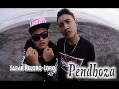 Pendhoza - Sabar Keloro Loro | Dangdut | Hiphop Dangdut | HipHop