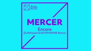 Mercer - Encore (DJAfrojack & SAYMYNAME remix)