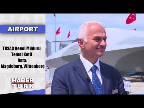 Airport - 23 Haziran 2019 (TUSAŞ Genel Müdürü Temel Kotil, Rota: Magdeburg, Wittenberg)